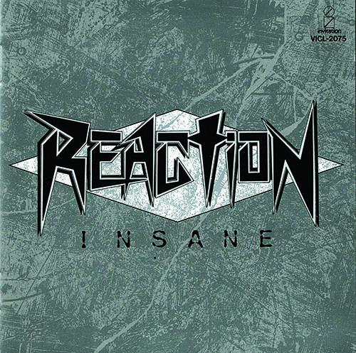 『INSANE』('85)/REACTION