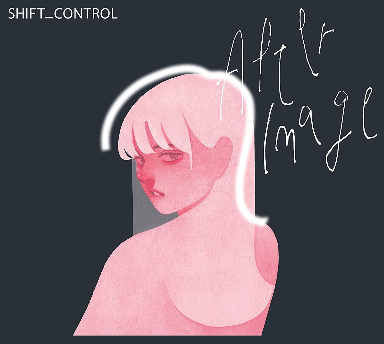 「かまうな」収録アルバム『Afterimage』/SHIFT_CONTROL