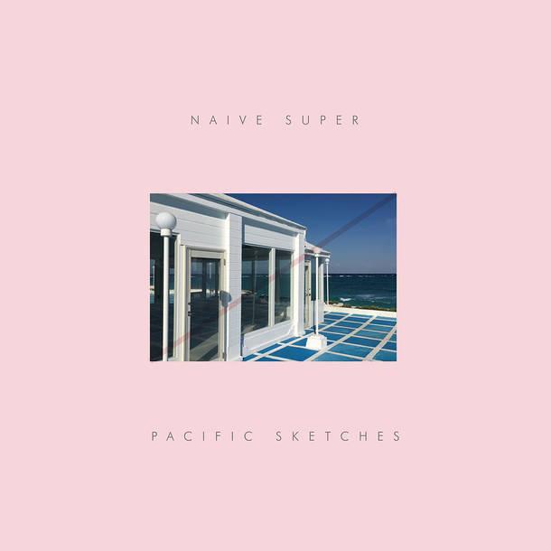 Naive Super『Pacific Sketches | Pacific Entrance (Instrumental)』