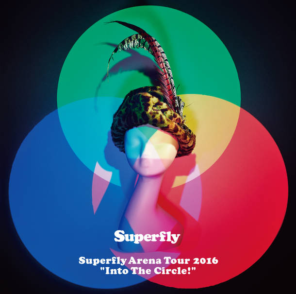 "『Superfly Arena Tour 2016 ""Into The Circle!""』"