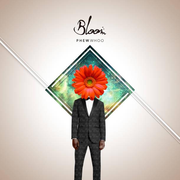 PHEWWHOO「Bloom」