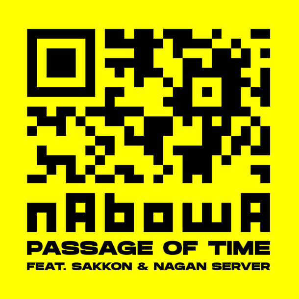 NABOWA『passage of time (feat. サッコン & NAGAN SERVER)』