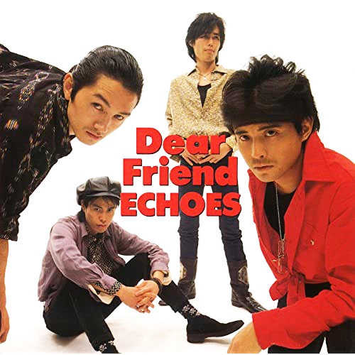 『Dear Friend』('89)/ECHOES