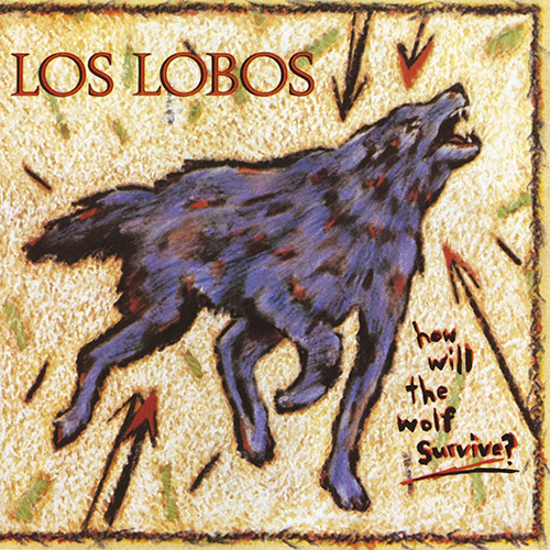 『How Will The Wolf Survive?』('84)/LOS LOBOS