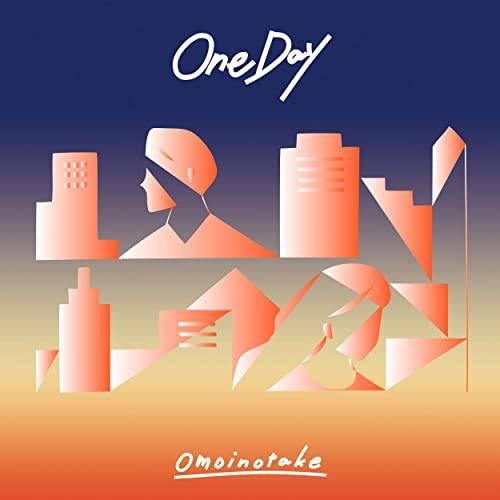 「One Day」収録配信シングル「One Day」/Omoinotake