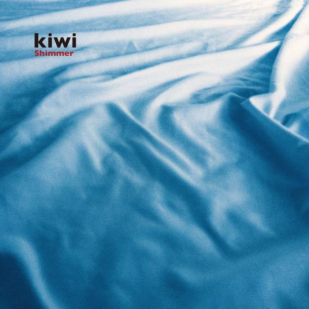 kiwi『Shimmer』