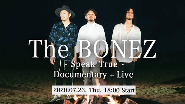 『The BONEZ - Speak True - Documentary + Live』