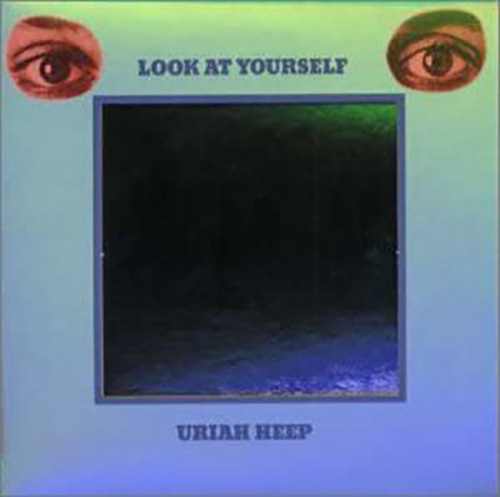 「July Morning(七月の朝)」収録アルバム『LOOK AT YOURSELF(邦題:対自核)』/Uriah Heep