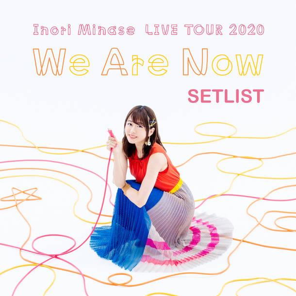 『水瀬いのり LIVE TOUR 2020 We Are Now SETLIST』