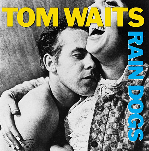 『Rain Dogs』('85)/Tom Waits