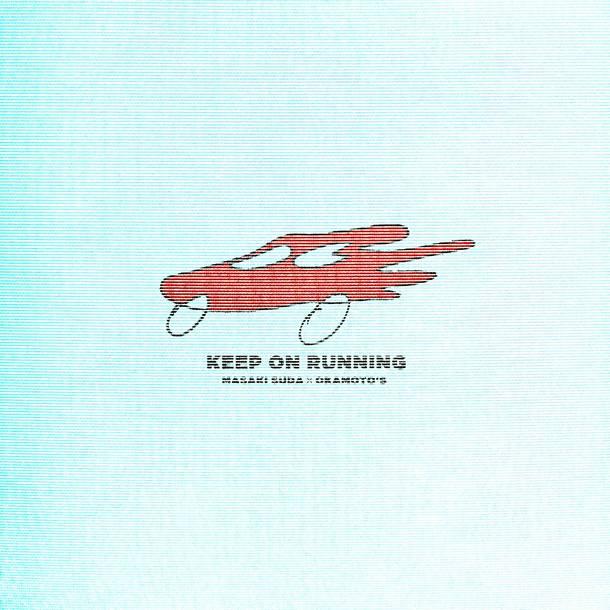 配信楽曲「Keep On Running」