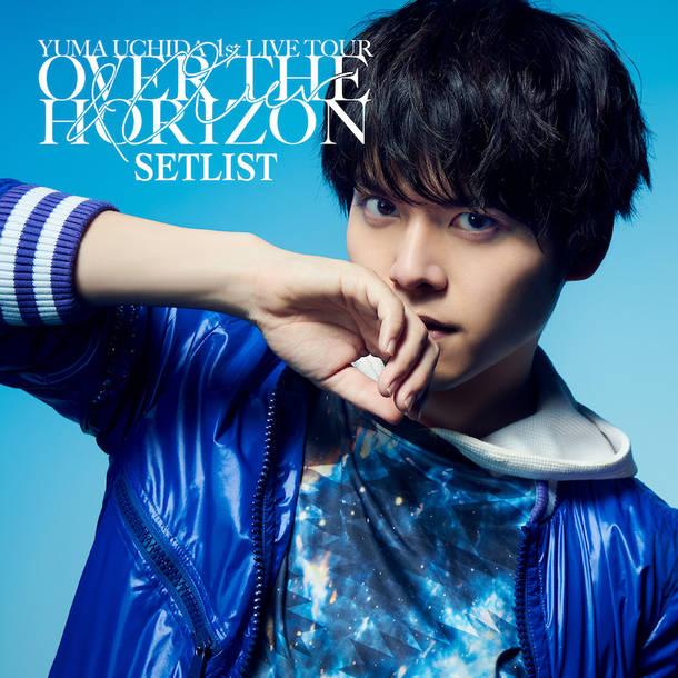 『OVER THE HORIZON 〜&Over〜』SETLIST