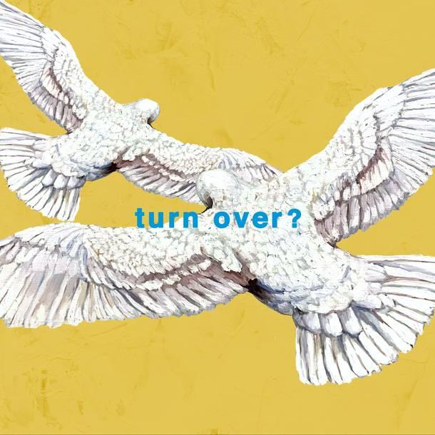 配信楽曲「turn over?」