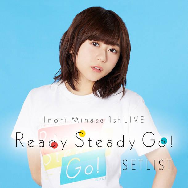 『水瀬いのり 1st LIVE Ready Steady Go! SETLIST』