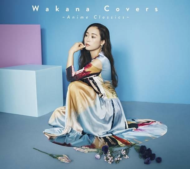 アルバム『Wakana Covers ~Anime Classics~』【初回限定盤】(CD+DVD)