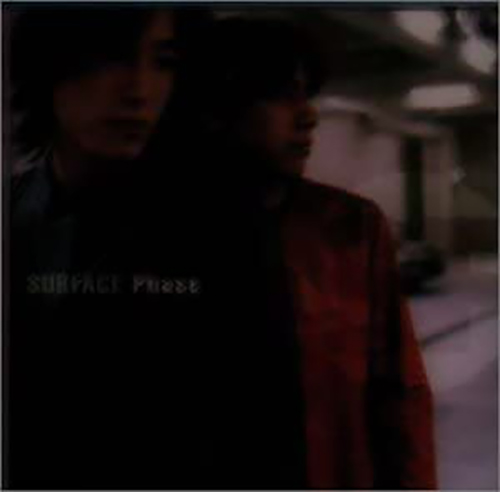 『Phase』('99)/SURFACE