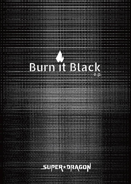 EP『Burn It Black e.p.』【Limited Box】(CD+Blu-ray)