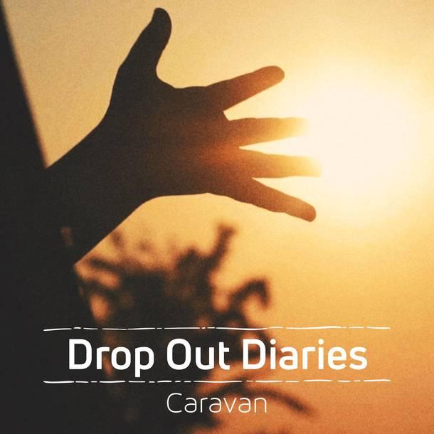 Caravan『Drop Out Diaries』