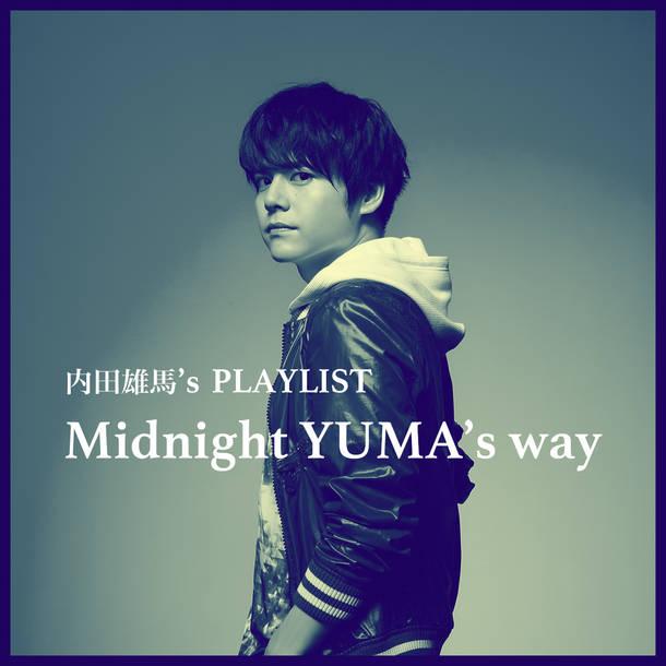 「Midnight YUMA's way」