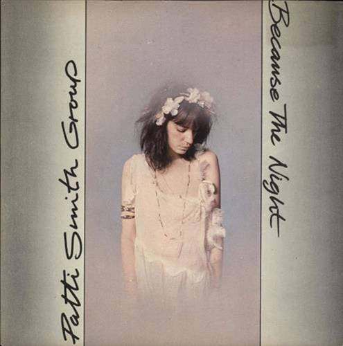 「Because the Night」収録シングル「Because the Night」/Patti Smith