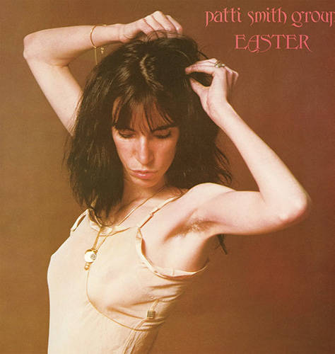 「Rock N Roll Nigger」収録アルバム『EASTER』/Patti Smith
