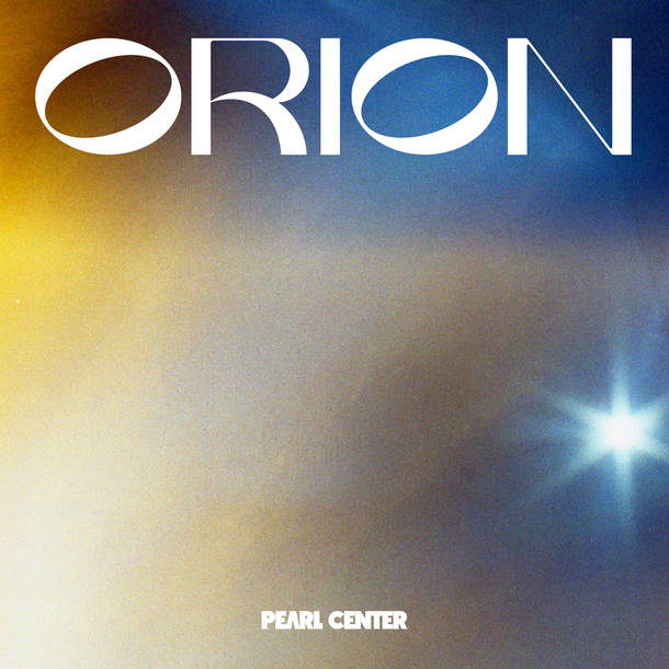 PEARL CENTER『Orion』