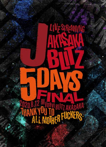 Blu-ray&DVD『J LIVE STREAMING AKASAKA BLITZ 5DAYS FINAL -THANK YOU TO ALL MOTHER FUCKERS-』