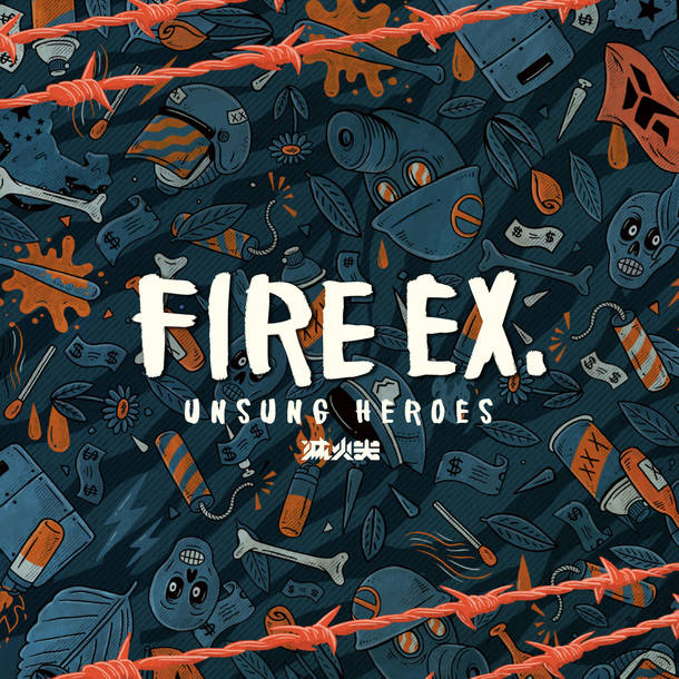 Fire EX. (滅火器) 『UNSUNG HEROES』