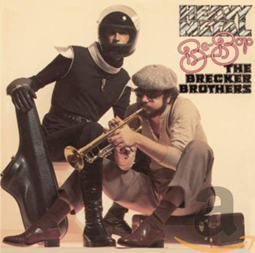 『Heavy Metal Be-Bop』('78)/The Brecker Brothers