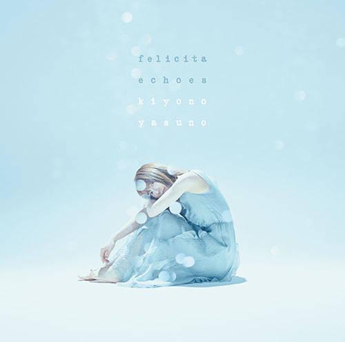 シングル「フェリチータ/echoes」【KIYONO盤】