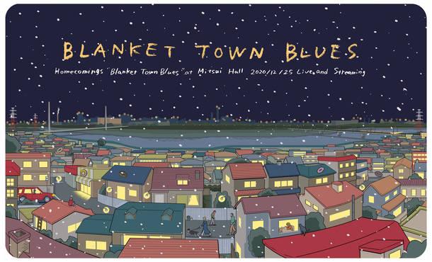 Homecomings presents『BLANKET TOWN BLUES』
