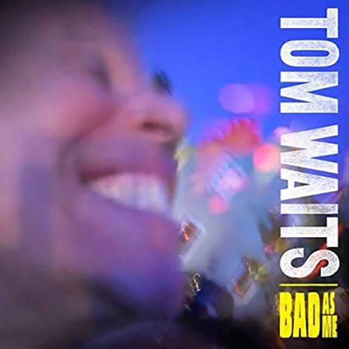 「New Year's Eve」収録アルバム『Bad As Me』/Tom Waits