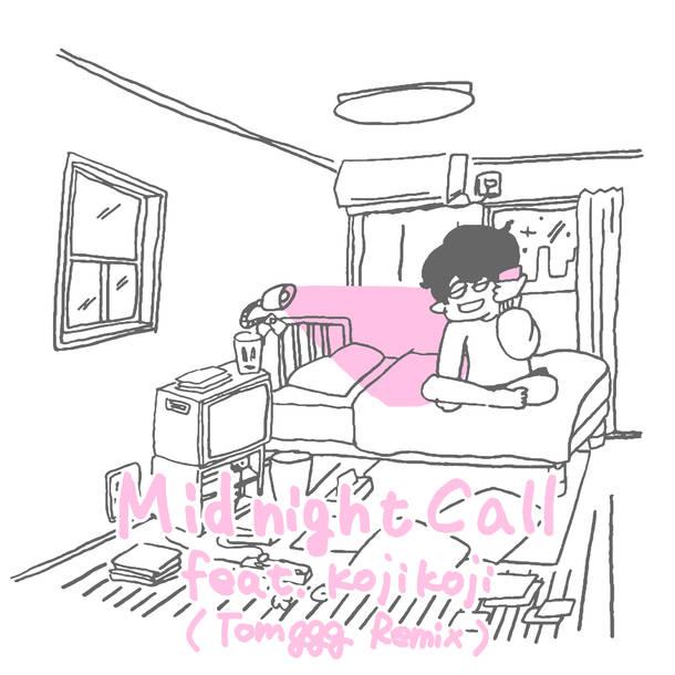 配信シングル「Midnight Call feat.kojikoji Tomggg Remix」