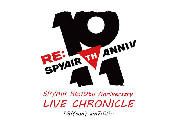 『SPYAIR RE:10th Anniversary LIVE CHRONICLE』