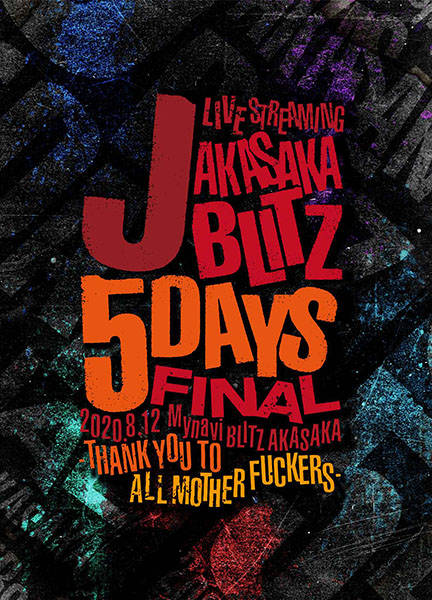 Blu-ray&DVD『J LIVE STREAMING AKASAKA BLITZ 5DAYS FINAL -THANK YOU TO ALL MOTHER FUCKERS-』