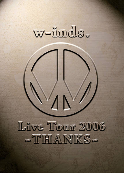 w-inds. Live Tour 2006 〜THANKS〜