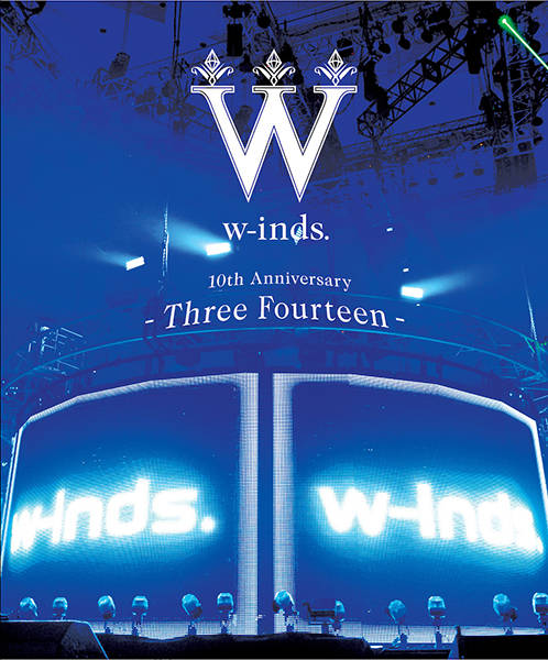 w-inds. 10th Anniversary 〜Three Fourteen〜 at 日本武道館