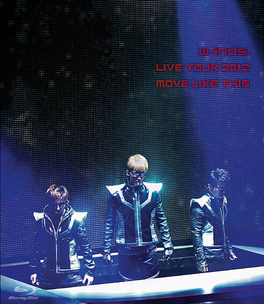 w-inds. LIVE TOUR 2012 MOVE LIKE THIS