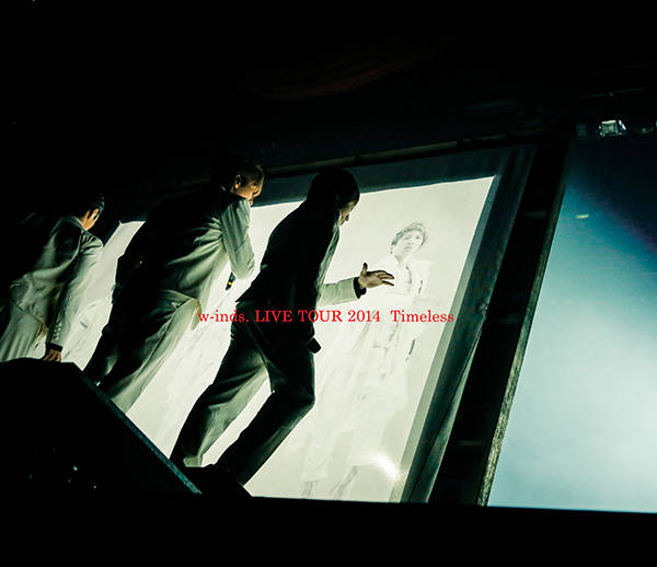 """w-inds. LIVE TOUR 2014 """"Timeless"""""""