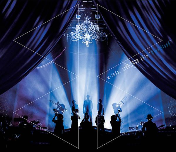 """w-inds. LIVE TOUR 2015 """"Blue Blood"""""""