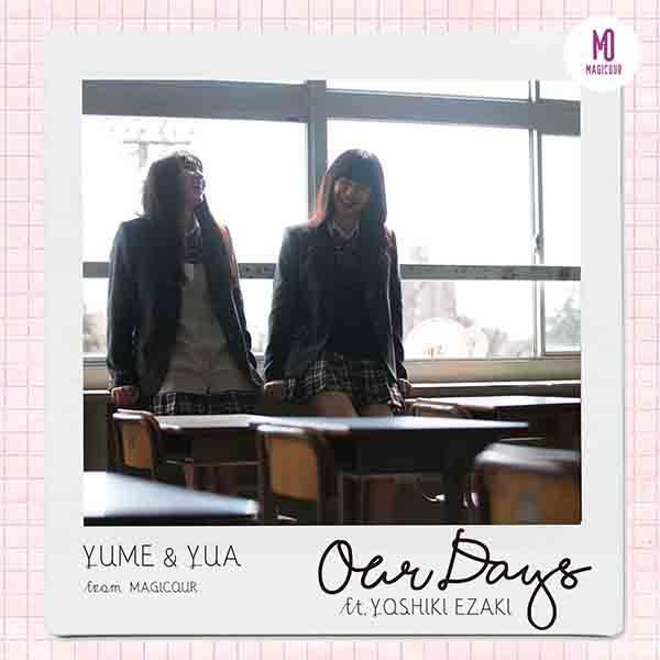 配信シングル「Our Days ft. YOSHIKI EZAKI」