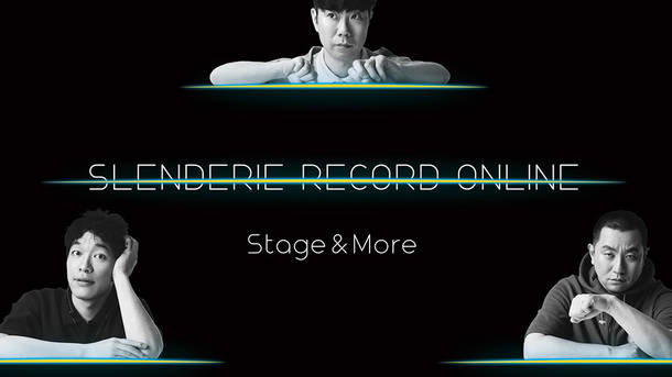 『SLENDERIE RECORD Online Stage & More』