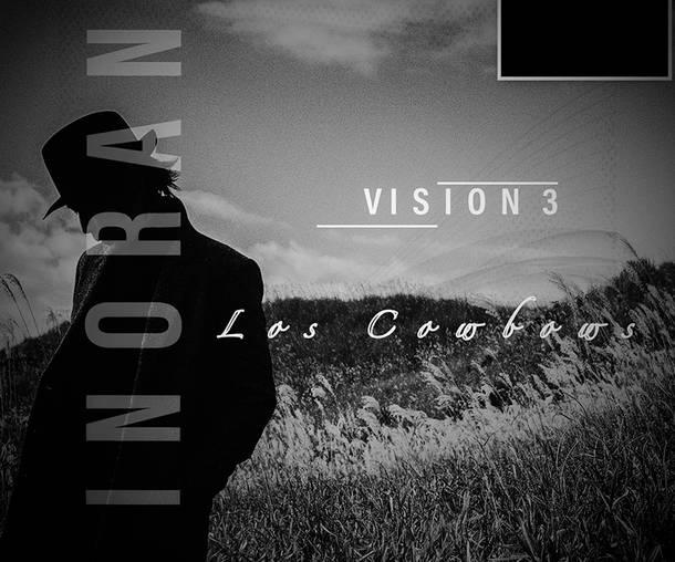 """『INORAN - VISION 3 – """"Los Cowboys""""』"""