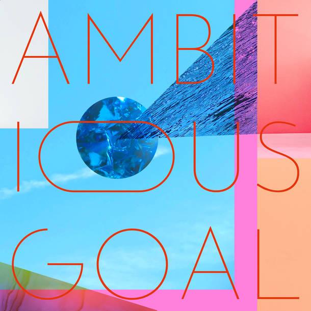 配信シングル「AMBITIOUS GOAL」