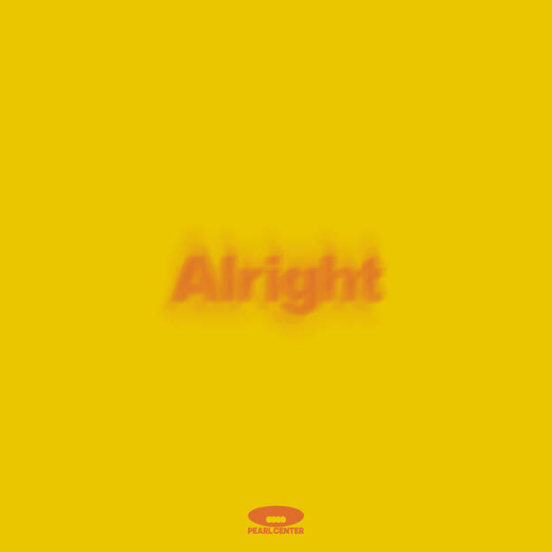 PEARL CENTER『Alright』