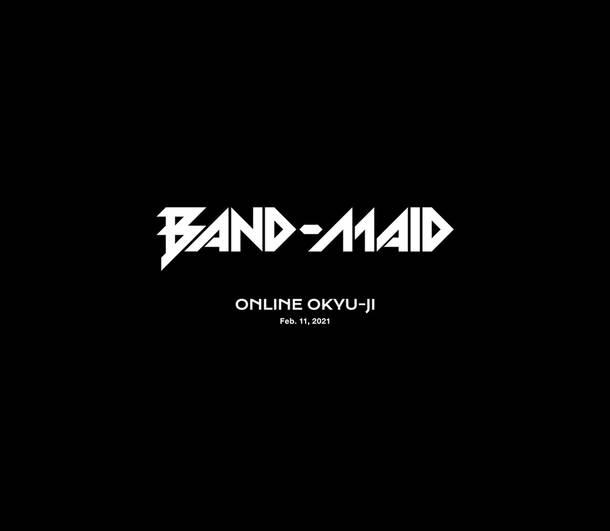 Blu-ray&DVD『BAND-MAID ONLINE OKYU-JI (Feb. 11, 2021)』【完全生産限定盤】(2Blu-ray+CD+PHOTOBOOK)