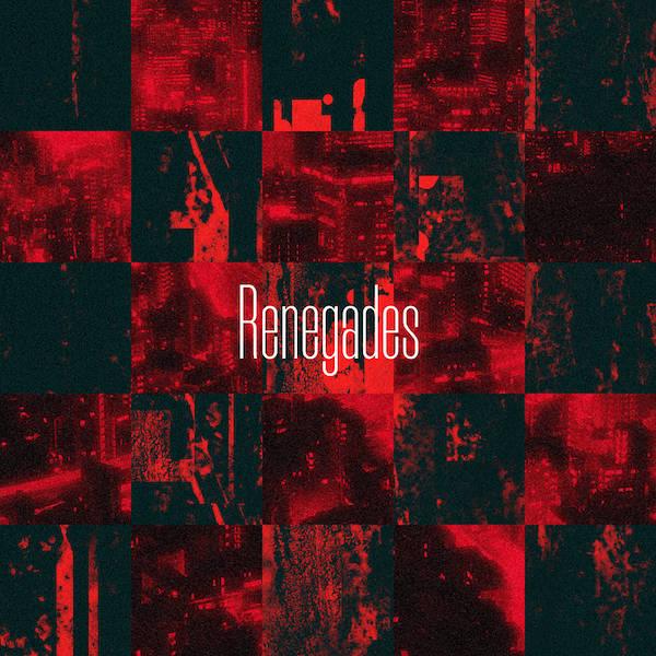 配信シングル「Renegades」【日本版】
