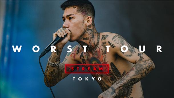『WORST TOUR STREAM – TOKYO』