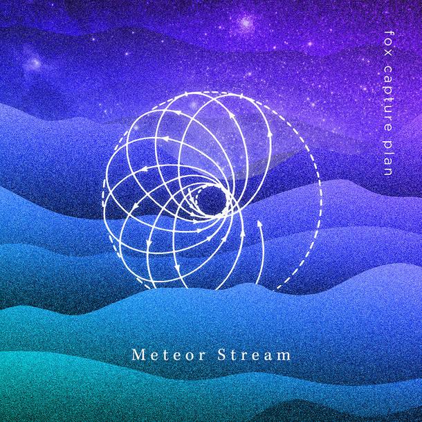 配信シングル「Meteor Stream」