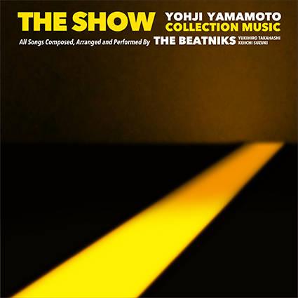 アルバム『THE SHOW / YOHJI YAMAMOTO COLLECTION MUSIC by THE BEATNIKS』/THE BEATNIKS(高橋幸宏 × 鈴木慶一)